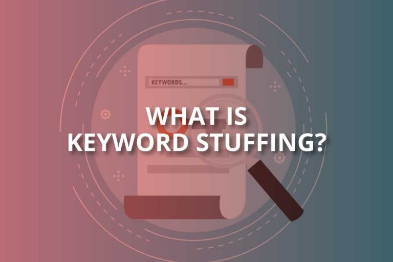 What Is Keyword Stuffing? (2020 Brief Guide)